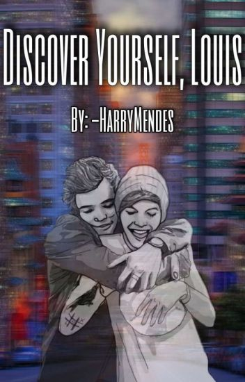 Discover yourself, Louis (Larry Stylinson)