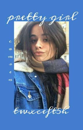 pretty girl- camren by twxceFT5h