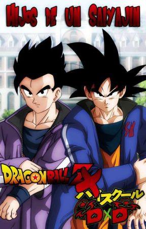 [DragonBallXHighSchoolDxD] Hijos De Un Saiyajin by SaiyajinsForever