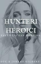 Hunteri Heroici by insaneredhead
