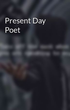Present Day Poet by Kelly1695