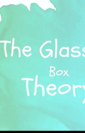 The Glass Box Theory by Onenonlysamich