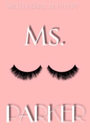 Ms. Parker  by writerguru3164