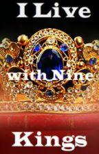 I Live with Nine Kings by unimush43