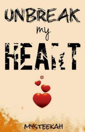 Unbreak my Heart by mysteekah