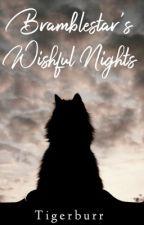 Bramblestar's Wishful Nights by tigerburr