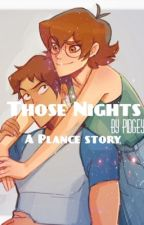 Those Nights :: A Plance Fanfic:: by PidgeyPie