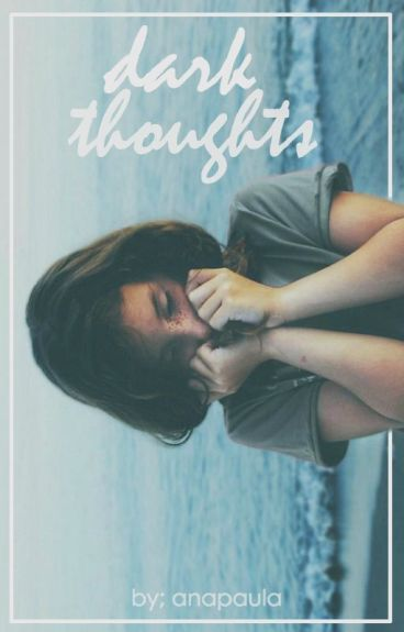 dark thoughts (editing)