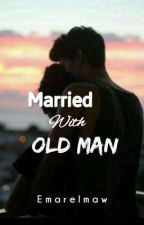 Married with Old Man by Mawrallin
