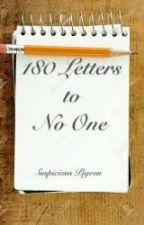 180 Letters to No One by fan-of-all16