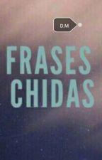 Frases Chidas by Khaleesy29065