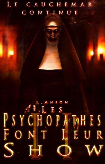Les Psychopathes Font Leur Show II.