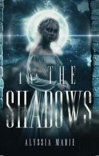 In The Shadows ( #NaNoWriMo 2k18 ) by wayywardbuns