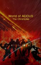 World of AEIOUS: The Chronicles by RonaldAllanDV