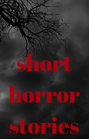 Short Horror Stories (and a few story-type riddles) - 6