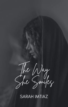 The Way She Smiles by imtiazsarah