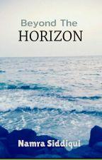 Beyond The Horizon by NamrahSiddiqui