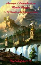 Ardesya - Cronache di un Mondo Magico by luckyluke7118
