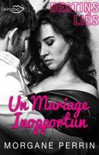 Destins liés 2 (Mariage Inopportun) by Mademoiselle_Pr