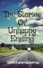 The Stories Of Unhappy Ending by MADMARCELINEQUEEN