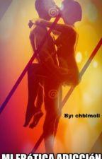 Mi erótica adicción by chblmoli