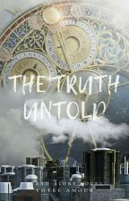 The Truth Untold by VotreAmour