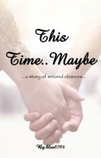 This Time...Maybe - Anderson Family Series Book 2 by blue0704