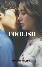 Foolish by dsoulpresent