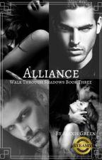 Alliance  (Walk Through Shadows Book Three) by Alexis_Green_writes
