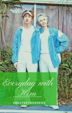 Everyday With Him [YoonSeok]✔ by SweetestHosokiee