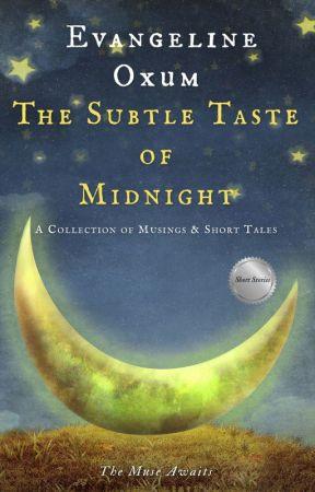 The Subtle Taste of Midnight by EvaOxum