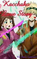 Kacchako Love Story by Ray_Rem012