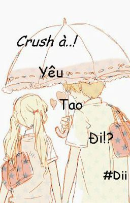 Crush à..! Yêu Tao Đi!?
