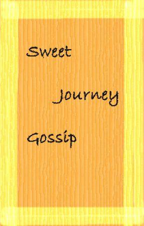 Sweet Journey Gossip by Orumeena