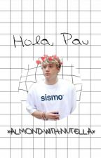"""Hola, Pau""  ♡ Paulo Londra by almond-with-nutella"