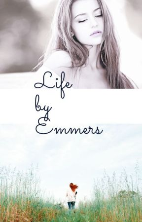 Life by emmers03