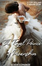 The Royal Prince of Pevanshire || a Tom Holland x reader story by ecstaticpcrker