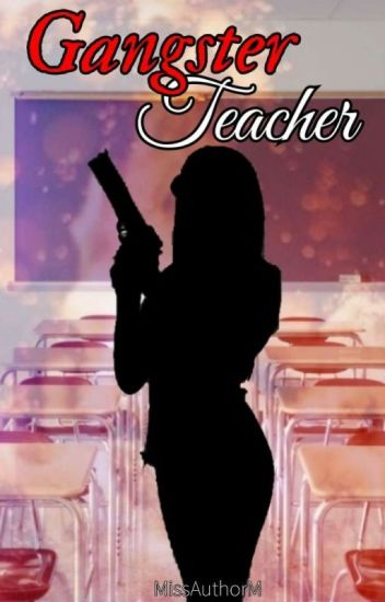 Gangster Teacher (COMPLETED)