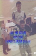 Lost and insecure ( A Matthew Espinosa Cameron Dallas) by ItsAaliyahGrier