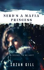 Nerd's A Mafia Princess:A Secret to be kept by suzangill98