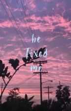 He fixed me... | Rye Beaumont  by rainbowsmiiles