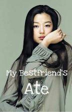 My bestfriend's Ate by tintininintin888