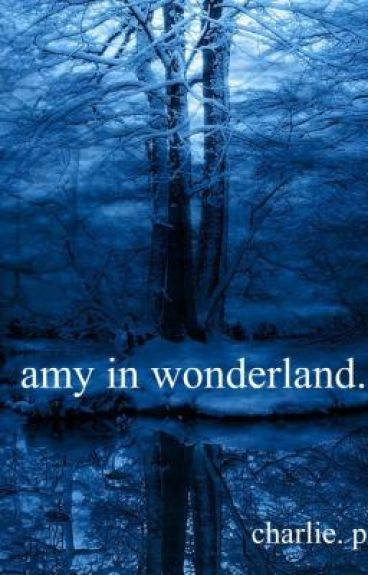 Amy In Wonderland.