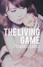 The Living Game by rianaissance