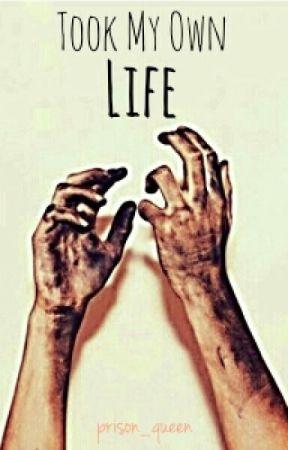 Took My Own Life!(Poetry) by letmeeewrite