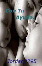 Con Tu Ayuda. (en espera) by Jordan2295