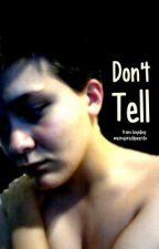 Don't Tell (Trans BoyxBoy) by OneInspiredQueerdo