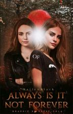 Always Is Not Forever • The Originals by MailenBlack