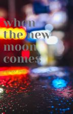 When the New Moon Comes by Night-Owl-Spirit