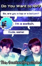 Do you want to RP? || TaeKook (Book I) by TheAmateurStoryMaker